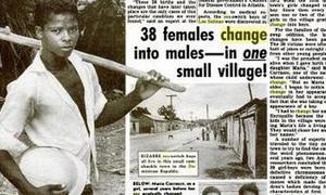 Chuyện ly kỳ ngôi làng biến đổi giới tính