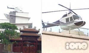 Sự thật về chiếc trực thăng trên nóc nhà đại gia Hải Dương