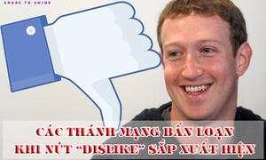Viễn cảnh Facebook khi nút Dislike ra đời