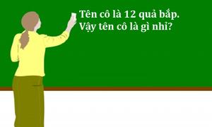 Đố vui: Tên cô giáo là gì?
