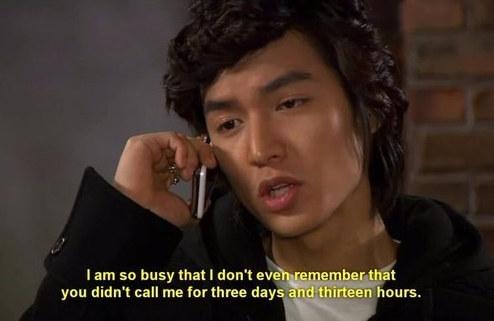 """""""Tao bận quá nên không nhớ là mày không gọi cho tao trong 3 ngày và 13 giờ qua""""."""