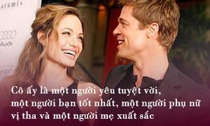 Những câu nói yêu thương tưởng không thể chia lìa của Jolie - Pitt
