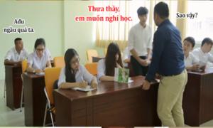 Lớp học bá đạo (7): Muốn nghỉ học vì...trúng số