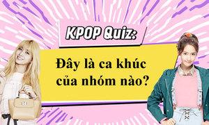 Kpop Quiz: Đây là ca khúc của nhóm nhạc nào?