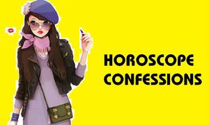Horoscope Confessions: Lời tự thú của các tín đồ hoàng đạo (P.4)