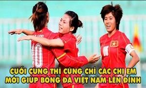 Bóng đá nữ Việt Nam lùa tuyển Thái Lan 'chạy như vịt', fan nguôi ngoai nỗi đau của U22
