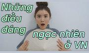 5 điều khiến gái Hàn ngạc nhiên khi lần đầu tới Việt Nam
