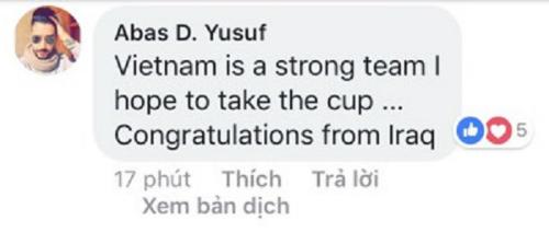 Việt Nam là một đội mạnh. Tôi hy vọng rằng các bạn giành được cúp... Xin chúc mừng từ Iraq.