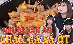 Phản ứng của người Hàn khi ăn thử chân gà sả ớt