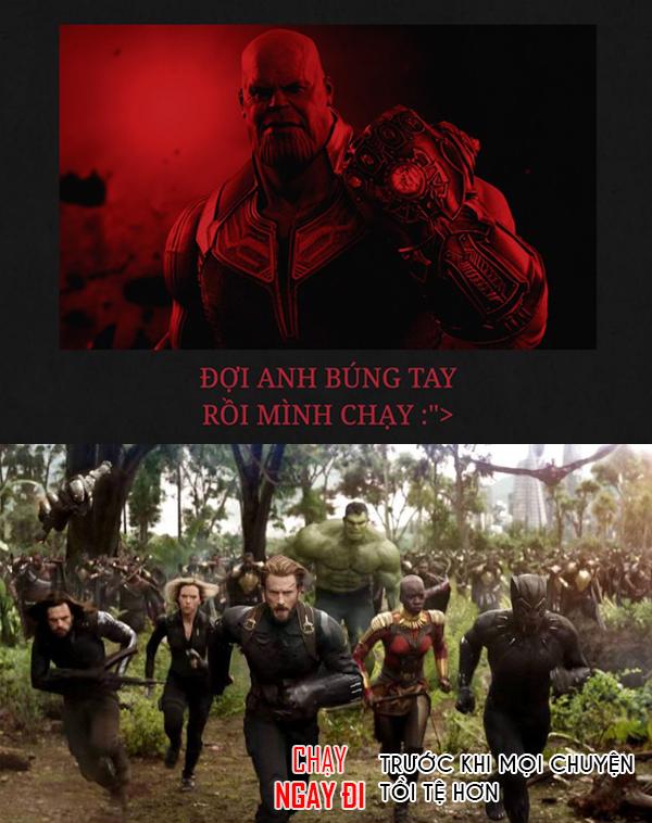 Chạy ngay đi. Trước khi, Thanos búng tay.