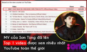 MV 'Chạy ngay đi' của Sơn Tùng lập kỷ lục lượt xem nhiều nhất thế giới sau 24h