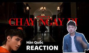 Trai Hàn nói gì khi xem MV 'Chạy ngay đi'