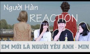Bạn trẻ Hàn phản ứng thế nào khi xem 'Em mới là người yêu anh' của Min
