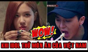 Phản ứng của các idol Kpop khi thưởng thức món ăn Việt