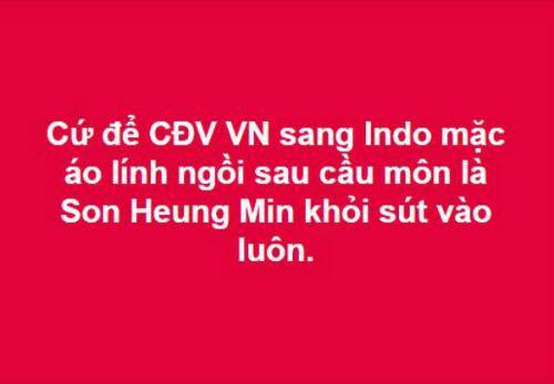 Một cách khủng bố tinh thần chân sút hàng đầu đội tuyển Hàn Quốc được các cổ động viên Việt Nam gợi ý cho trận đấu chiều nay.