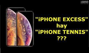 Cơn ác mộng mới về hiện tượng iPhone Xs: Méo miệng đọc sao cho đúng?
