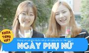 Gái Hàn nói gì về ngày phụ nữ Việt Nam 20/10