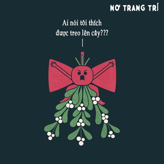 """<p> Mỗi mùa noel đến là những chiếc nơ lại được giăng lên cây thông, nhưng có ai nghĩ rằng """"chúng"""" chẳng hề thích được treo mình lên như vậy.</p>"""
