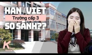 Cuộc sống của học sinh cấp 3 tại Việt Nam và Hàn Quốc
