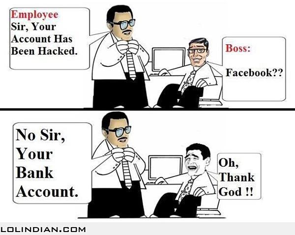 Bị hack tài khoản ngân hàng vẫn ổn hơn là bị mất facebook.