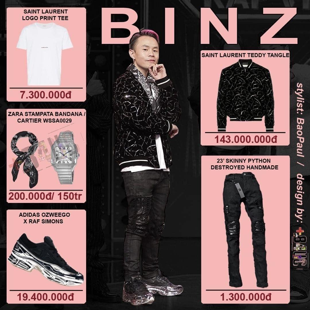 Tham gia Rap Việt, BinZ được fan dành tặng danh xưng Ông hoàng đồ hiệu khi liên tục trình làng những outfit trăm triệu. Không còn diện nguyên cây hồng như 6 tập đầu, BinZ đã chuyển sang cool ngầu với nguyên cây đen.  Đắt giá nhất trong outfit của BinZ là đồng hồ Cartier WSSA0029 trắng có giá 150 triệu đồng. Sau đó là chiếc bomber đen của Saint Laurent có giá 143 triệu đồng. Toàn bộ outfit BinZ diện trong tập 8 Rap Việt lên tới hơn 300 triệu đồng.