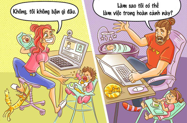 Khi làm việc tại nhà, mẹ có thể xoay sở mọi thứ như có ba đầu sáu tay, còn bố bất lực vì bị quay như chong chóng.