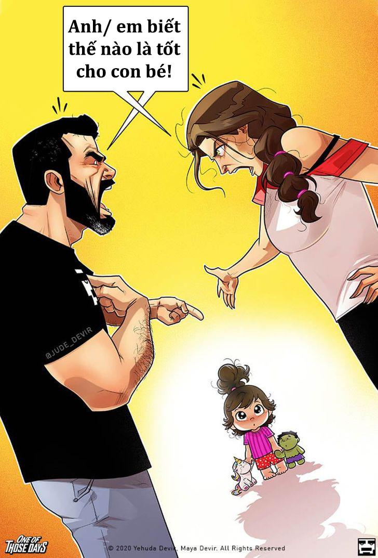 Bố mẹ chúng ta đôi khi cãi nhau chỉ vì quan điểm nuôi con không giống nhau.