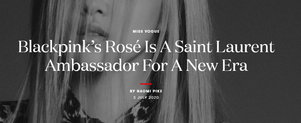 Vogue UK gọi Rosé là đại sứ nhưng hoàn toàn không có từ global, mà chỉ là for a new era. Có nghĩa nữ idol là đại sứ cho bộ sưu tập mới (Fall 2020 - PV) của Saint Laurent.