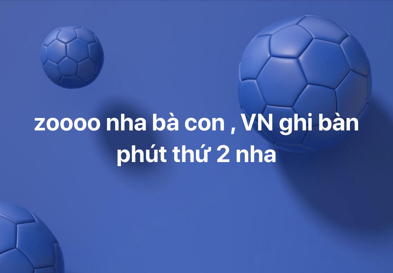 Người hâm mộ không dám tin khi bàn thắng đến với tuyển Việt Nam nhanh như vậy.